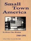 Small Town America The Missouri Photo Workshops 1949-1991