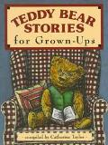 Teddy Bear Stories for Grown Ups