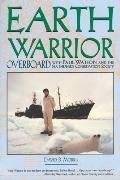 Earth Warrior Overboard With Paul Watson and the Sea Shepherd Conservation Society