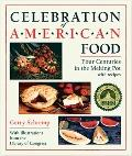 Celebration of American Food: Four Centuries in the Melting Pot