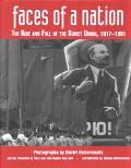 Faces of a Nation The Rise and Fall of the Soviet Union, 1917-1991
