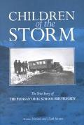 Children of the Storm The True Story of the Pleasant Hill School Bus Tragedy