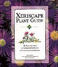 Xeriscape Plant Guide: 100 Water-Wise Plants for Gardens and Landscapes - Rob Proctor - Hard...