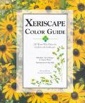 Xeriscape Color Guide 100 Water-Wise Plants for Gardens and Landscapes