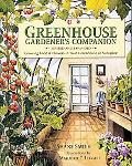 Greenhouse Gardener's Companion Growing Food and Flowers in Your Greenhouse or Sunspace
