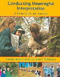 Conducting Meaningful Interpretation A Field Guide for Success