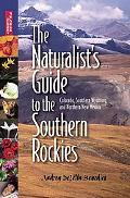 Naturalists Guide to the Southern Rockies