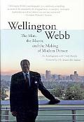 Wellington Webb The Man, the Mayor and the Making of Modern Denver