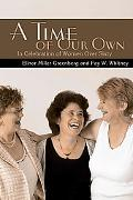 Time of Our Own: In Celebration of Women over Sixty