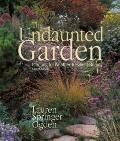 Undaunted Garden : Planting for Weather-Resilient Beauty