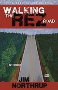 Walking the Rez Road : Stories