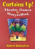 Curtains Up Theatre Games and Storytelling