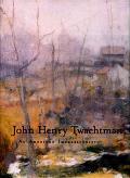 John Henry Twachtman An American Impressionist
