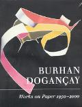Burhan Dogancay Works on Paper 1950-2000