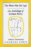 Horse Has 6 Legs:anth.of Serbian Poetry