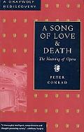 Song of Love and Death The Meaning of Opera