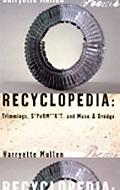 Recyclopedia Trimmings, S*perm**k*t, Muse & Drudge