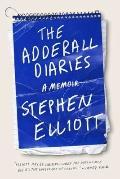 Adderall Diaries : A Memoir of Moods, Masochism, and Murder
