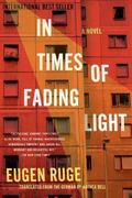 In Times of Fading Light : A Novel