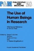 Use of Human Beings in Research With Special Reference to Clinical Trials