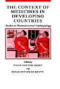 Context of Medicines in Developing Countries Studies in Pharmaceutical Anthropology