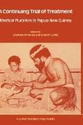 Continuing Trial of Treatment Medical Pluralism in Papua New Guinea