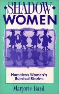 Shadow Women Homeless Women's Survival Stories