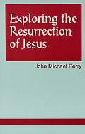 Exploring the Resurrection of Jesus