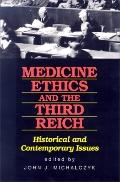 Medicine Ethics and the Third Reich Historical and Contemporary Issues