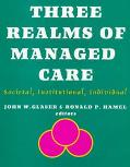 Three Realms of Managed Care Societal, Institutional, Individual  Resources for Group Reflec...
