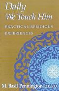 Daily We Touch Him Practical Religious Experiences