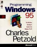 Programming Windows 95: The Definitive Developer's Guide to Windows 95 API - Charles Petzold...