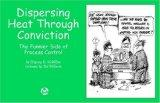 Dispersing Heat Through Conviction: The Funnier Side of Process Control
