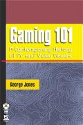 Gaming 101 A Contemporary History of PC and Video Games