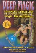 Deep Magic: Advanced Strategies for Experienced Players of Magic: The Gathering