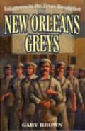 Volunteers in the Texas Revolution The New Orleans Greys