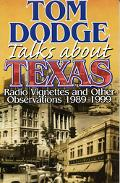 Tom Dodge Talks About Texas Radio Vignettes and Other Observations 1989-1999