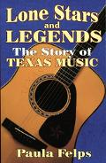 Lone Stars and Legends The History of Texas Music