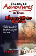 Real Kids, Real Adventures in Texas Blanco River Rescue and Other True Stories