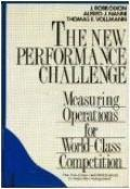 The New Performance Challenge: Measuring Operations for World-Class Competition - J. Robb Di...