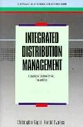 Integrated Distribution Management Competing on Customer Service, Time, and Cost