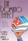 Domino Effect How to Grow Sales, Profits, and Market Share Through Super Vision