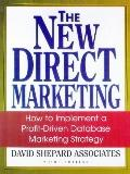 New Direct Marketing How to Implement a Profit-Driven Database Marketing Strategy