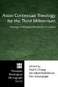 Asian Contextual Theology for the Third Millennium: A Theology of Minjung in Fourth-Eye Form...