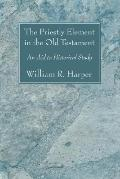 The Priestly Element in the Old Testament: An Aid to Historical Study