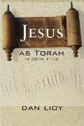 Jesus as Torah in John 1-12