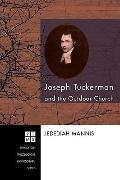 Joseph Tuckerman and the Outdoor Church (Princeton Theological Monograph)