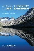 Jesus, History, and Mount Darwin