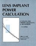 Lens Implant Power Calculation: A Manual for Ophthalmologists and Biometrists