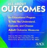All About Outcomes: An Educational Program to Help You Understand, Evaluate, and Choose Adul...